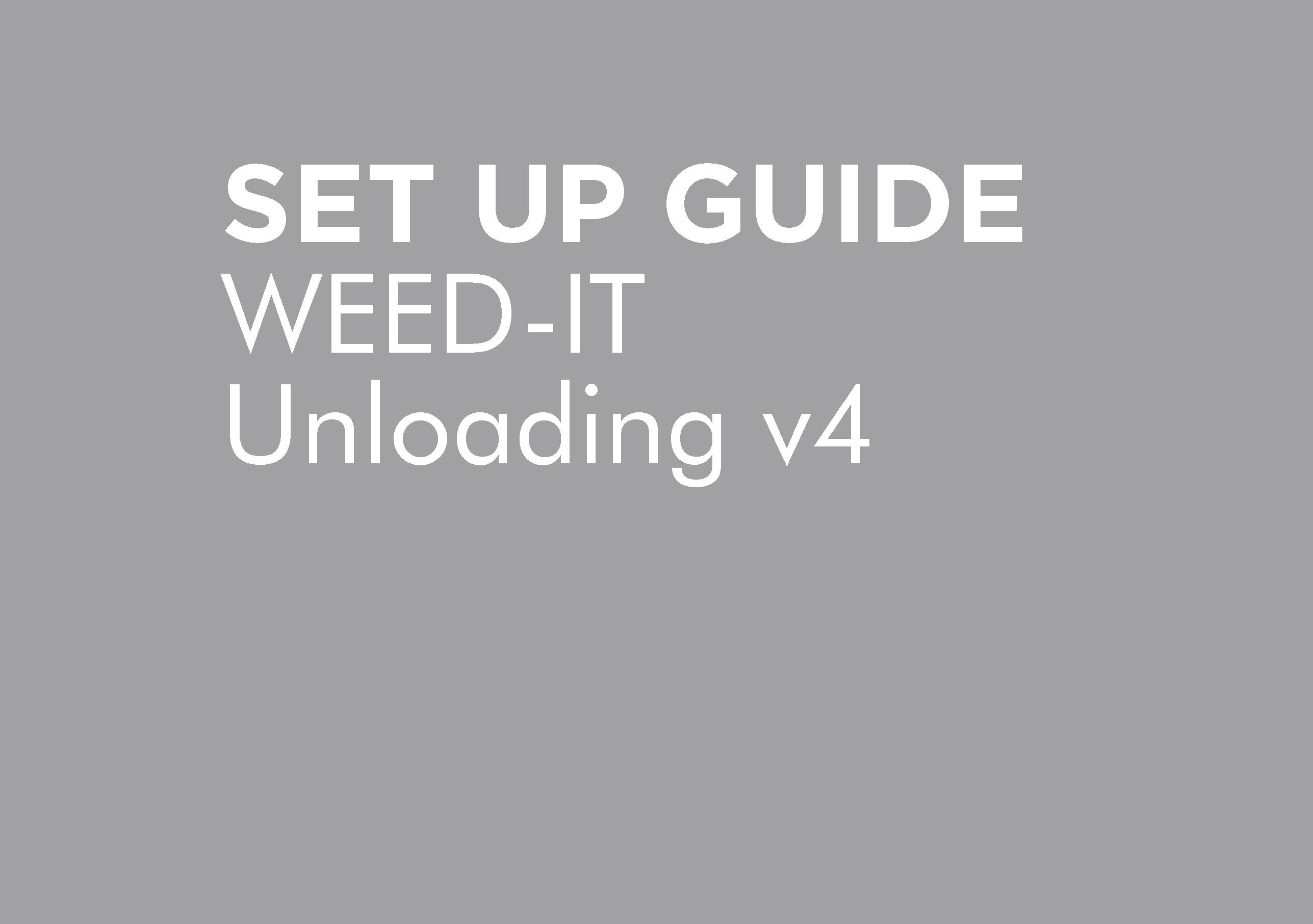 BT-OMWEED-TRANS – WEEDit UNLOADING & SETUP GUIDE V4